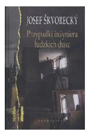 Przypadki inżyniera ludzkich dusz, Josef Škvorecký