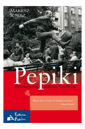 Pepiki. Dramatyczne stulecie Czechów, Mariusz Surosz