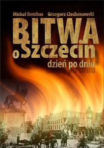 Bitwa o Szczecin, Michał Rembas, Grzegorz Ciechanowski